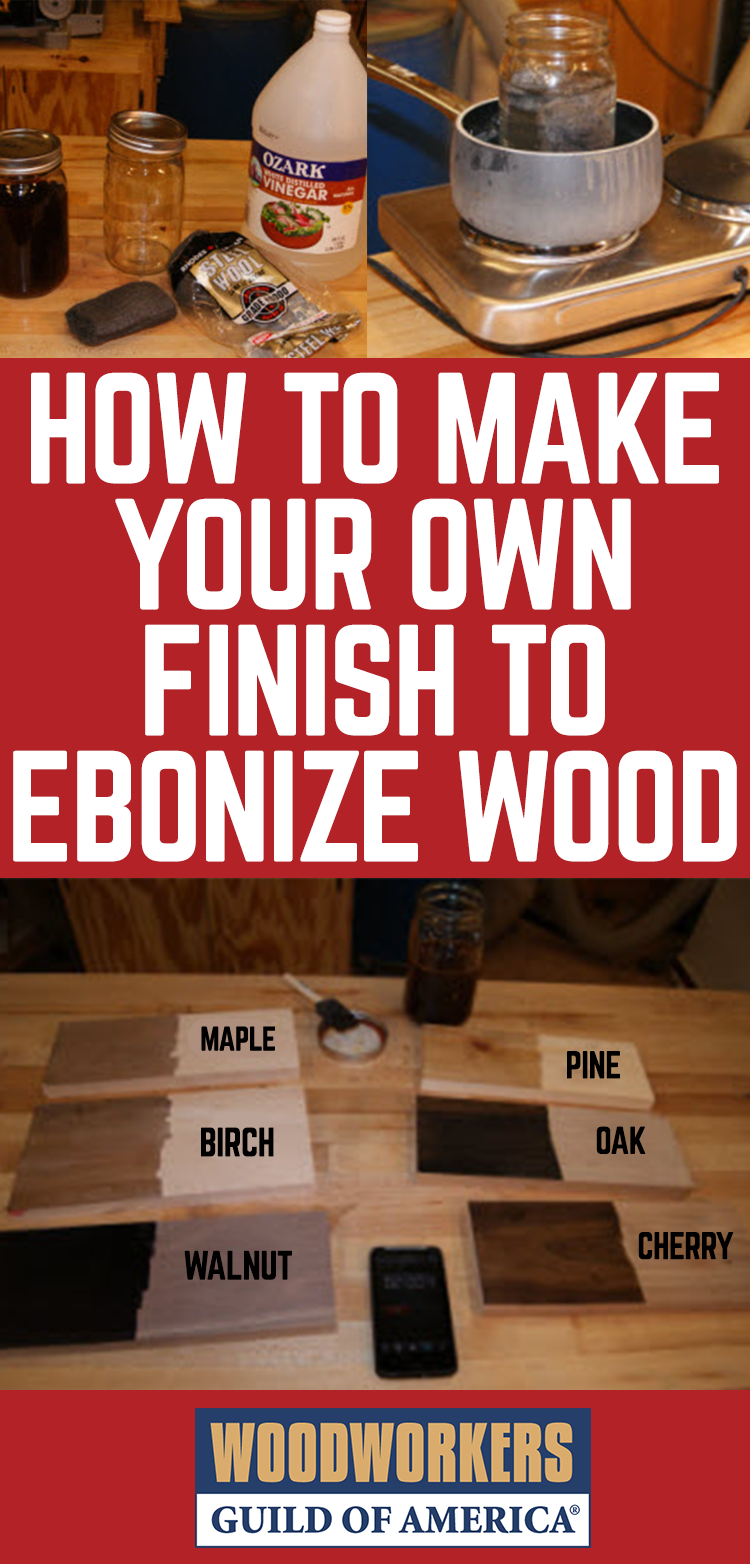 Ebonizing Wood Woodworkers Guild Of America Woodworking Wood Projects For Beginners Staining Wood