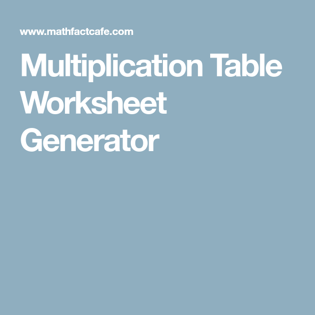 Multiplication Table Worksheet Generator Multiplication Worksheet Generator Multiplication Table