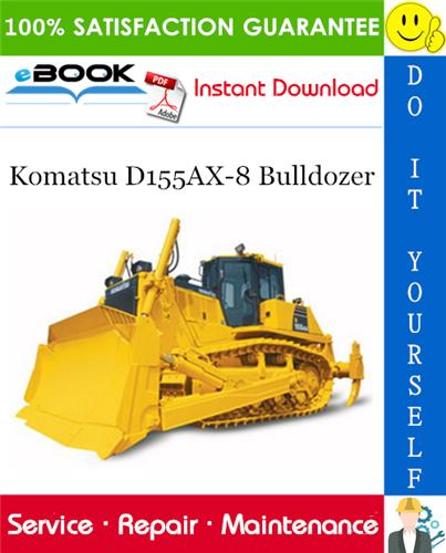 Komatsu D155ax 8 Bulldozer Service Repair Manual Serial Number 100001 And Up Repair Manuals Komatsu Repair