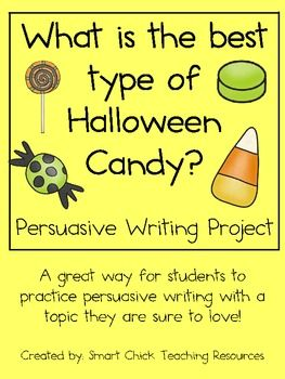 Persuasive Writing Pack What Is The Best Type Of Halloween Candy