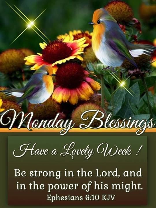 May God bless you!! Monday blessings, Monday morning