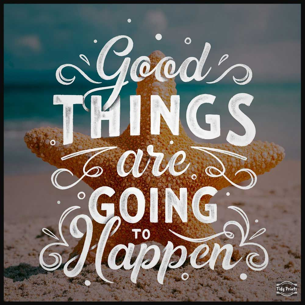 Good Things Are Going To Happen Handlettering quotes