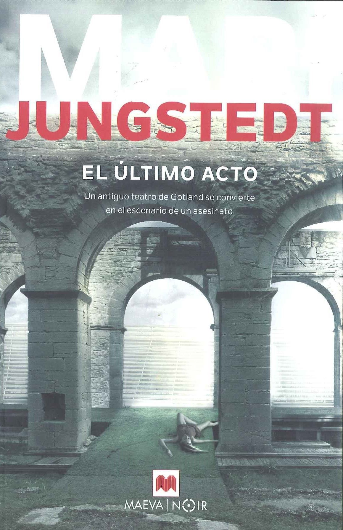 """""""El último acto"""" Mari Jungstedt. Erika Mal es una ..."""