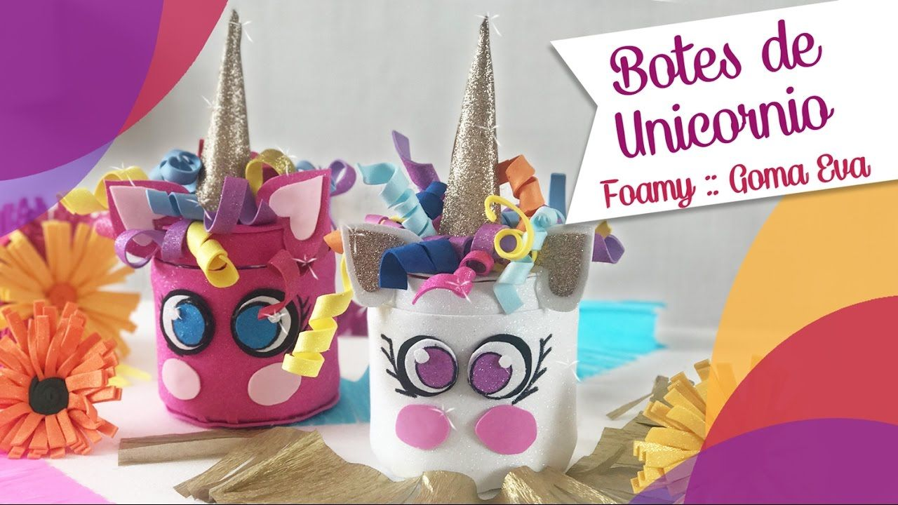 Botes de Unicornios con Goma Eva Foamy    Chuladas Creativas Regalos De  Unicornio 61b303dd515