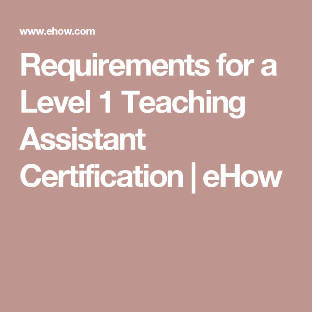 Requirements for a Level 1 Teaching Assistant Certification | Teaching