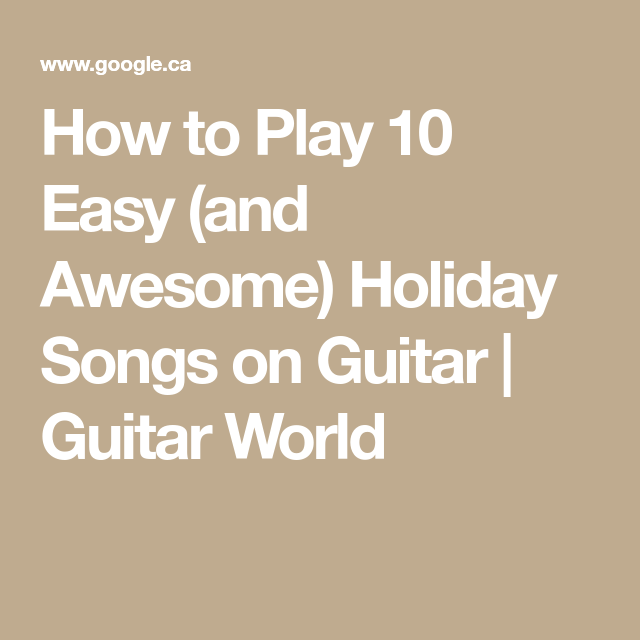 How to Play 10 Easy (and Awesome) Holiday Songs on Guitar | Guitar ...