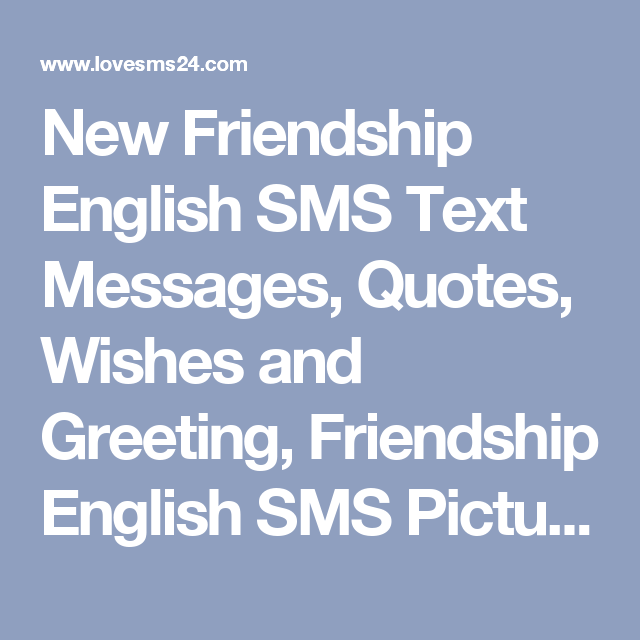 New friendship english sms text messages quotes wishes and new friendship english sms text messages quotes wishes and greeting friendship english sms pictures images friendship english sms 2017 2018 m4hsunfo