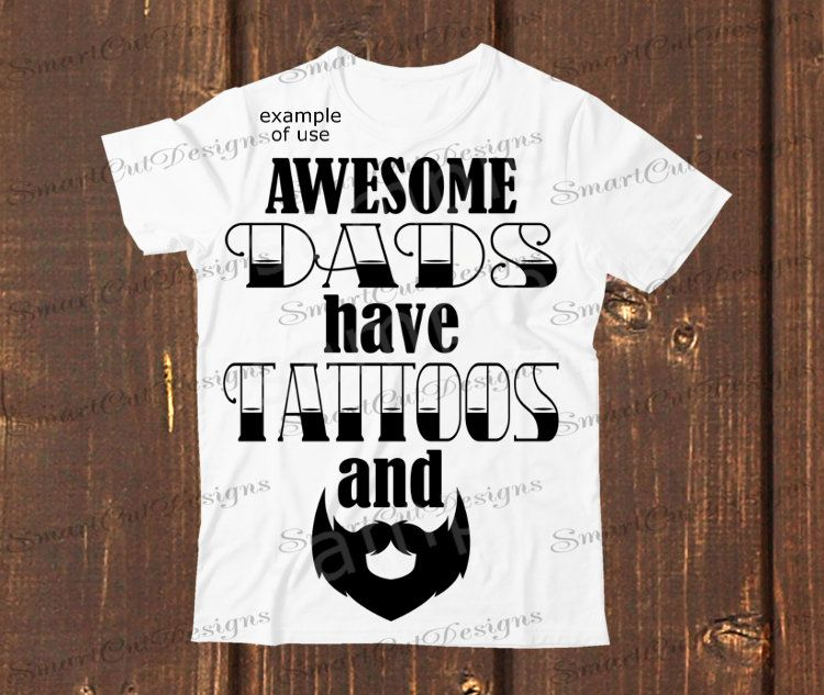 e8d9ba96 Awesome Dads Have Tattoos And Beards Svg Fathers Day Svg | Cricut ...
