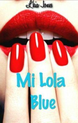 """Deberías leer """"Mi Lola Blue"""" en #Wattpad"""