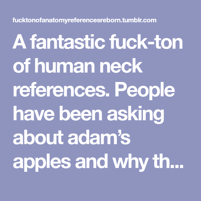 A Fantastic Fuck Ton Of Human Neck References People Have Been