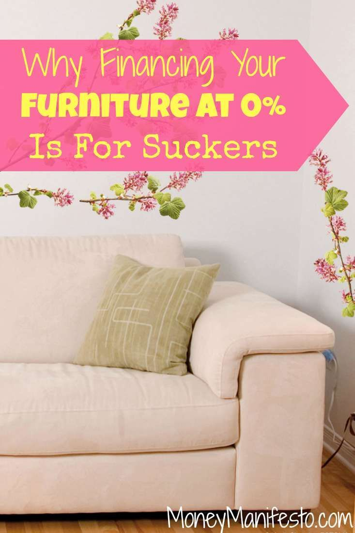 Financing Furniture At 0 Is For Suckers Financing Furniture Cheap Furniture Cheap Living Room Furniture