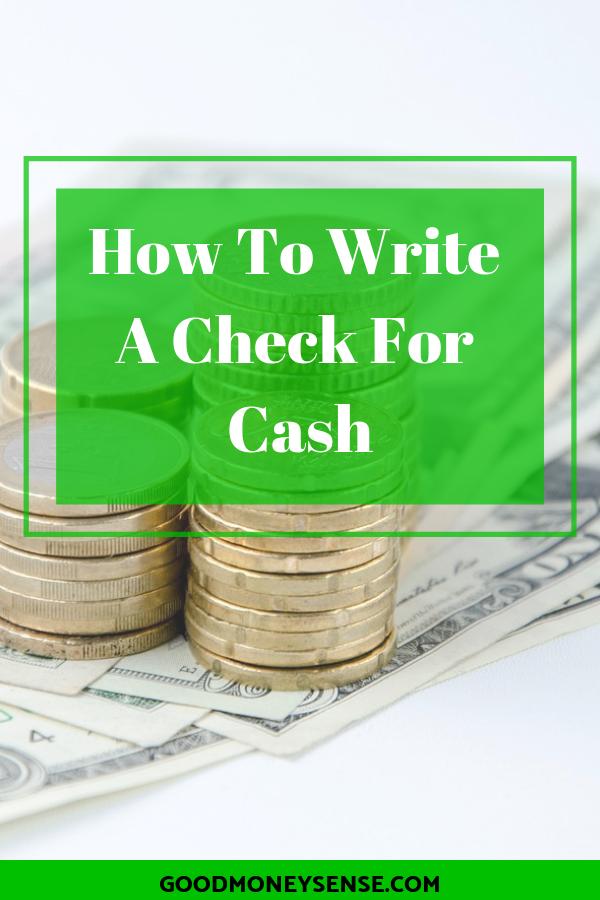 Why You Should Never Write A Check For Cash Money Sense Writing Checks Money Advice