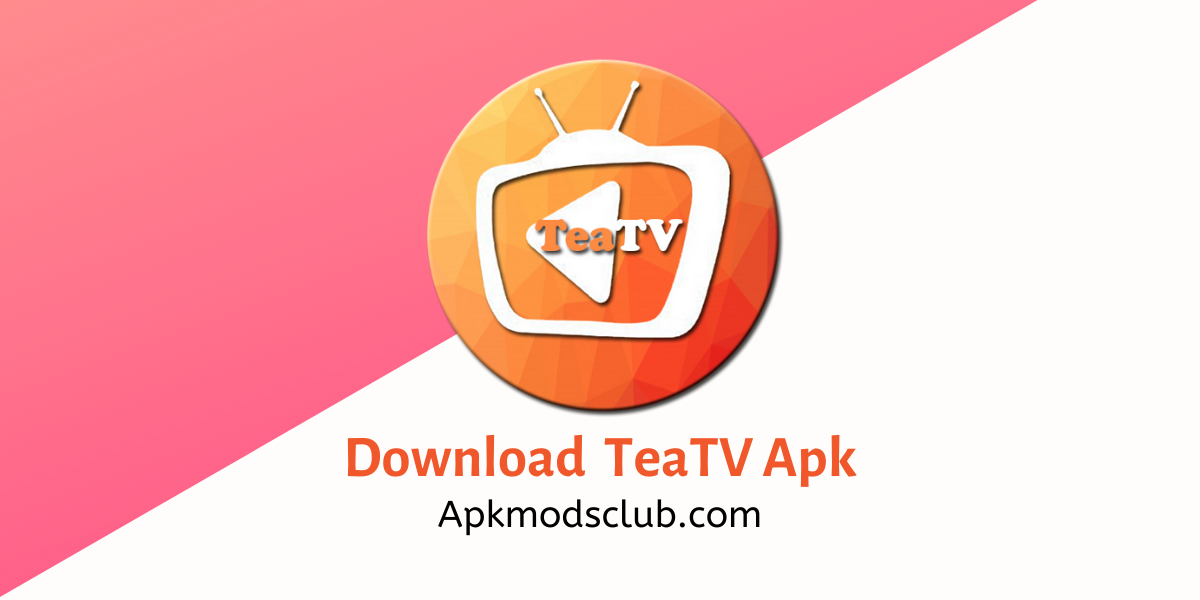 Download Teatv Apk Latest Version For Android in 2020