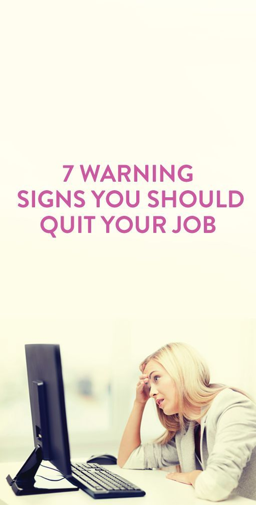 7 Warning Signs You Should Quit Your Job Warning signs and - resume coach