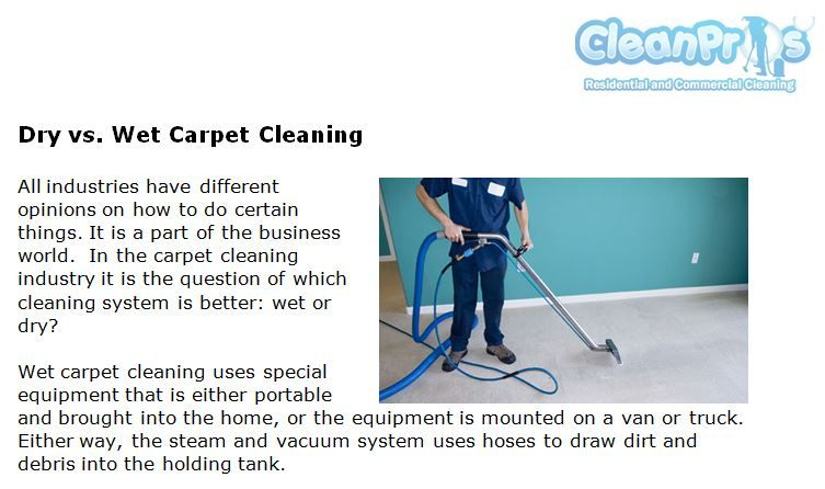 Http Cleanproscarpetcleaning Com Dry Vs Wet Carpet Cleaning All Industries Have Different Opinions On How To Do Certain Th How To Clean Carpet Cleaning Wet