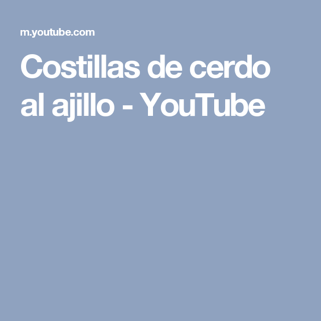 Costillas de cerdo al ajillo - YouTube