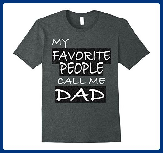 d1ba0226 Mens my favorite people call me dad t shirt Small Dark Heather - Relatives  and family shirts (*Amazon Partner-Link)