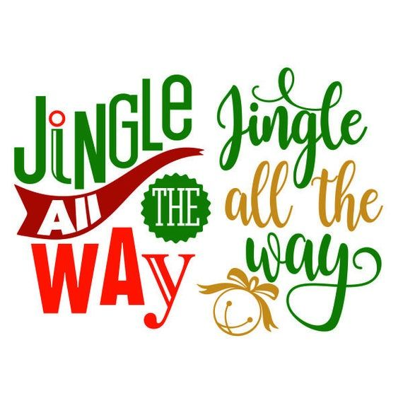Jingle All The Way Christmas Cuttable Design Svg Png Dxf Eps Etsy In 2020 Jingle All The Way Christmas Labels Christmas Quotes