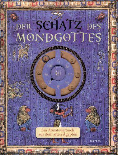 Der Schatz des Mondgottes Ein Abenteuerbuch aus dem alten