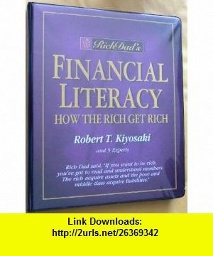 Financial Literacy (How the Rich Get Rich) (Rich Dad) Robert T. Kiyosaki ,   ,  , ASIN: B000EF3J0Y , tutorials , pdf , ebook , torrent , downloads , rapidshare , filesonic , hotfile , megaupload , fileserve