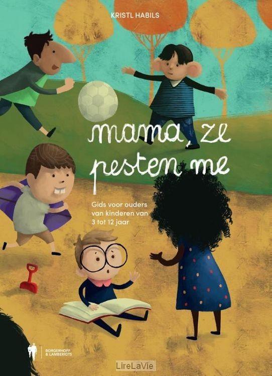 14-02-2017 Boek Mama, ze pesten me. Kristl Habils beschrijft hoe je kunt voorkomen dat je kinderen gepest zullen worden of zullen pesten en wat je moet doen als de pesterijen optreden. Communicatie, welzijn, een positieve houding en (zelf)vertrouwen zijn daarbij belangrijke begrippen.