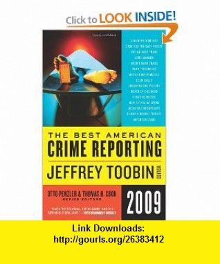 The Best American Crime Reporting 2009 Jeffrey Toobin, Otto Penzler, Thomas H. Cook , ISBN-10: 0061490849  ,  , ASIN: B0044KN0EK , tutorials , pdf , ebook , torrent , downloads , rapidshare , filesonic , hotfile , megaupload , fileserve