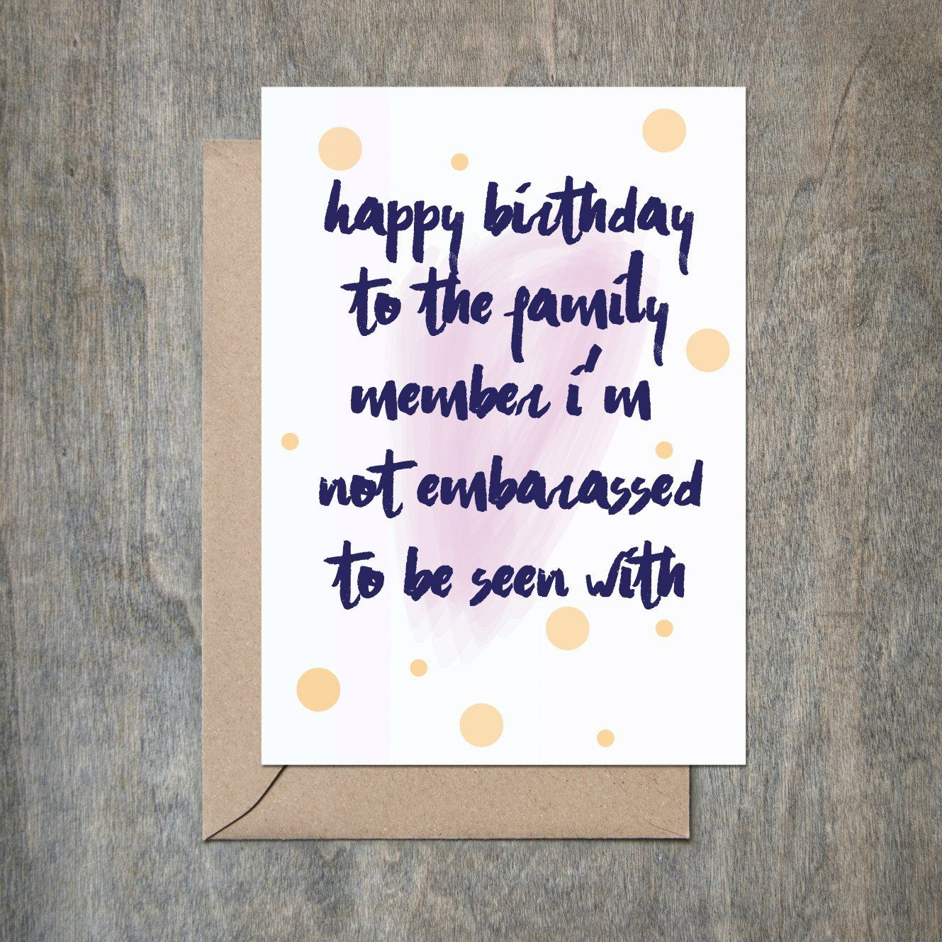 Not Embarrassed Birthday Card Birthday Card Sayings Birthday Cards Funny Friend Birthday Card For Aunt
