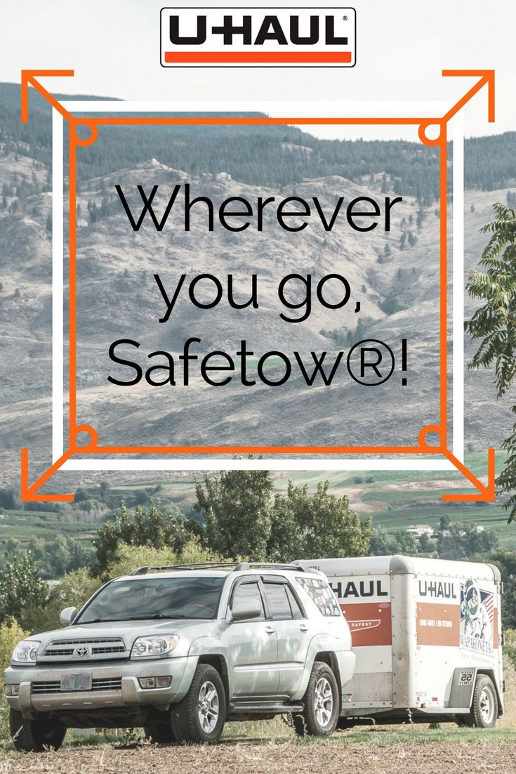 No Matter Where Your Destination Is On Your Next Move Or Adventure Adding Safetow Trailer And Towing Rental Coverage Is Always T Haul Rental Rental Insurance