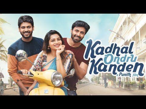 Kadhal Ondru Kanden Kanna Veesi Video Song Rio Raj Ashwin Kumar Nakshathra Nagesh Youtube In 2020 Romantic Comedy Movies Romantic Comedy Comedy Movies