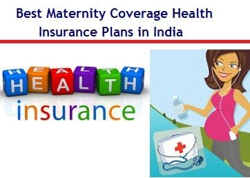 Best Maternity Coverage Health Insurance Plans In India Health Insurance Plans Maternity Insurance Health Insurance