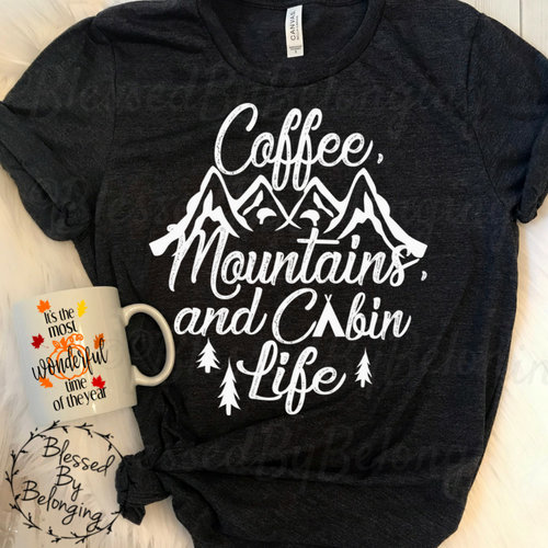 122e4793c34 Coffee Mountains and Cabin Life- Mountain Shirt- Adventure Shirt ...