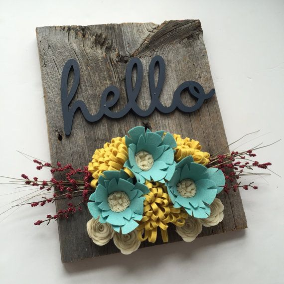 Barn Wood Felt Flowers Laser Cut Hello Sign Felt Crafts
