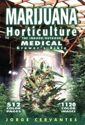 Marijuana Horticulture: The Indoor/Outdoor Medical Grower`s Bible by bookpaddle