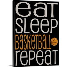 Eat Sleep Repeat Basketball by Kate Lillyson Textual Art on Canvas