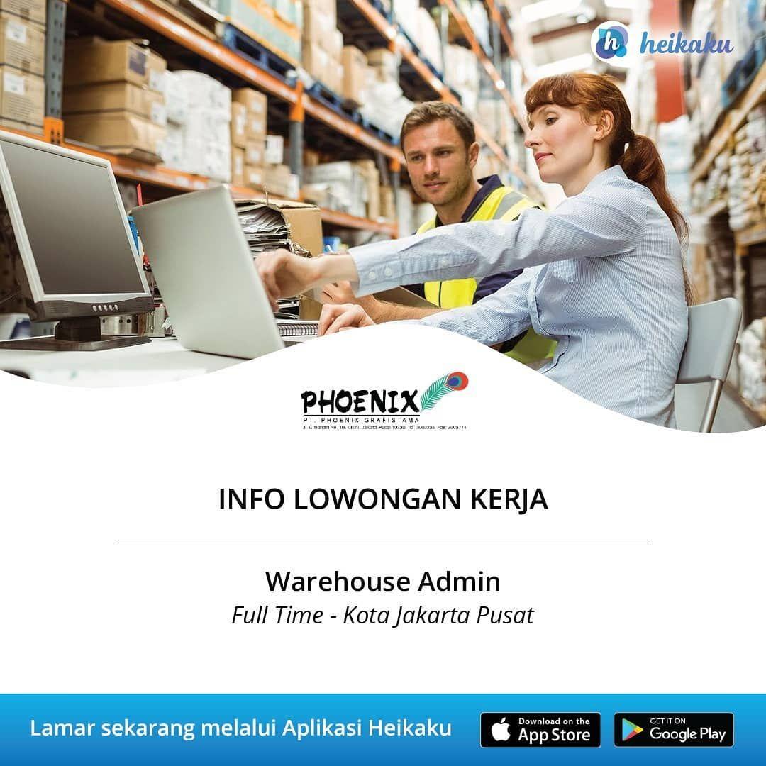 Informasi Lowongan Kerja Posisi Warehouse Admin Perusahaan Pt Phoenix Grafistama Status Pekerjaan Full Time Lokasi Kota Jakarta Pusat Me Desktop Screenshot