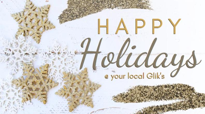 Happy Holidays Your Local Glik S Happy Holidays Holiday Happy
