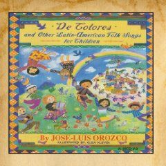 De Colores and Other Latin American Folk Songs, (spanish childrens music, childrens books, sing-a-longs, baby, kids spanish, latin childrens, spanish book, spanish music, kaelen)