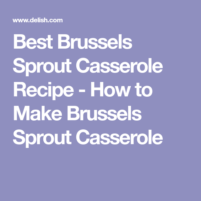 Cheesy Brussels Sprout Bake Recipe Brussel Sprouts