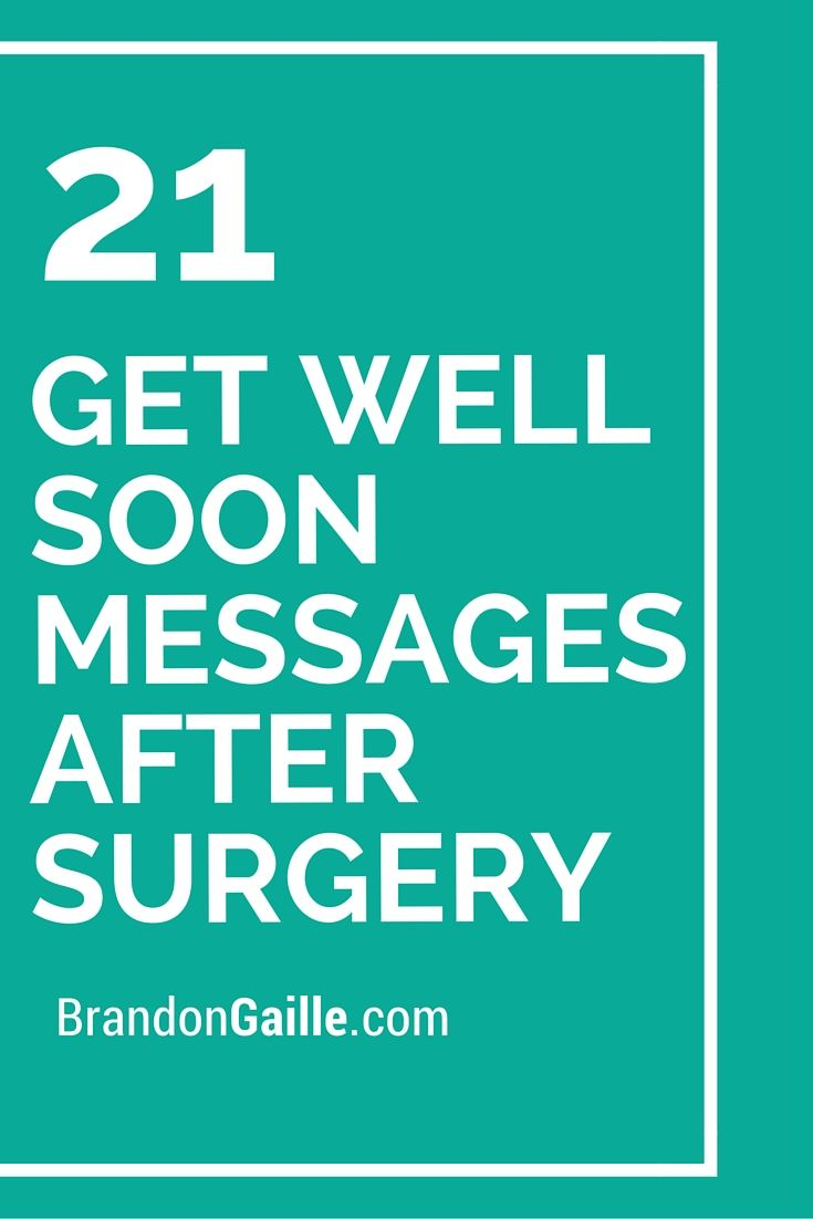 23 Get Well Soon Messages After Surgery Messages And Communication