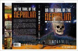 L.A. Marzulli's excellent book about the Nephilim and their history.  Prepare to be amazed.