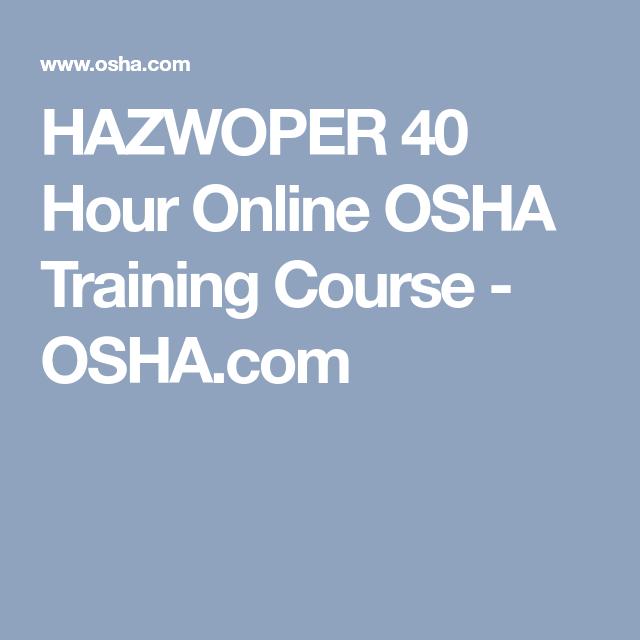 HAZWOPER 40 Hour Online OSHA Training Course - OSHA.com ...
