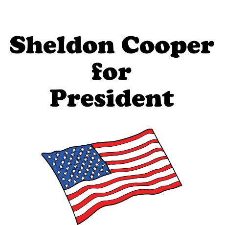 Sheldon Cooper for President!