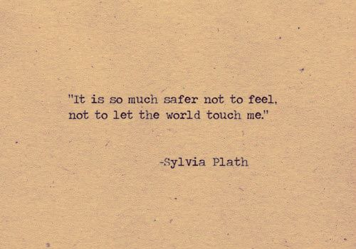 Sylvia Plath Love Quotes Awesome Sylvia Plath Quote  Wise Words  Pinterest  Sylvia Plath Quotes