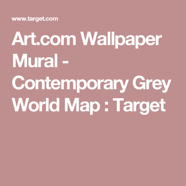 Art wallpaper mural contemporary grey world map target art wallpaper mural contemporary grey world map target gumiabroncs Choice Image