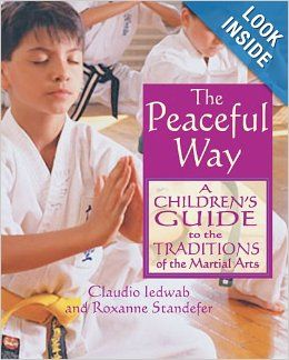 Career MXN - The Peaceful Way: A Children's Guide to the Traditions of the Martial Arts