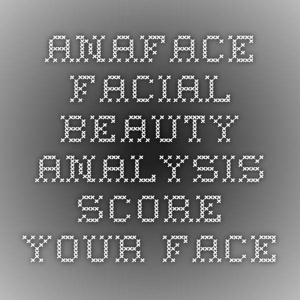 Anaface - Facial Beauty Analysis - Score Your Face  Facial-5002