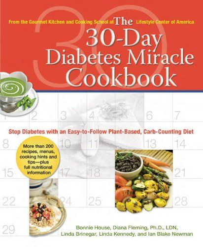 The 30-Day Diabetes Miracle Cookbook: Stop Diabetes with an Easy-to-Follow Plant-Based, Carb-Counting Diet by Bonnie House,http://www.amazon.com/dp/0399534210/ref=cm_sw_r_pi_dp_Iva0sb1B38MGJFTK