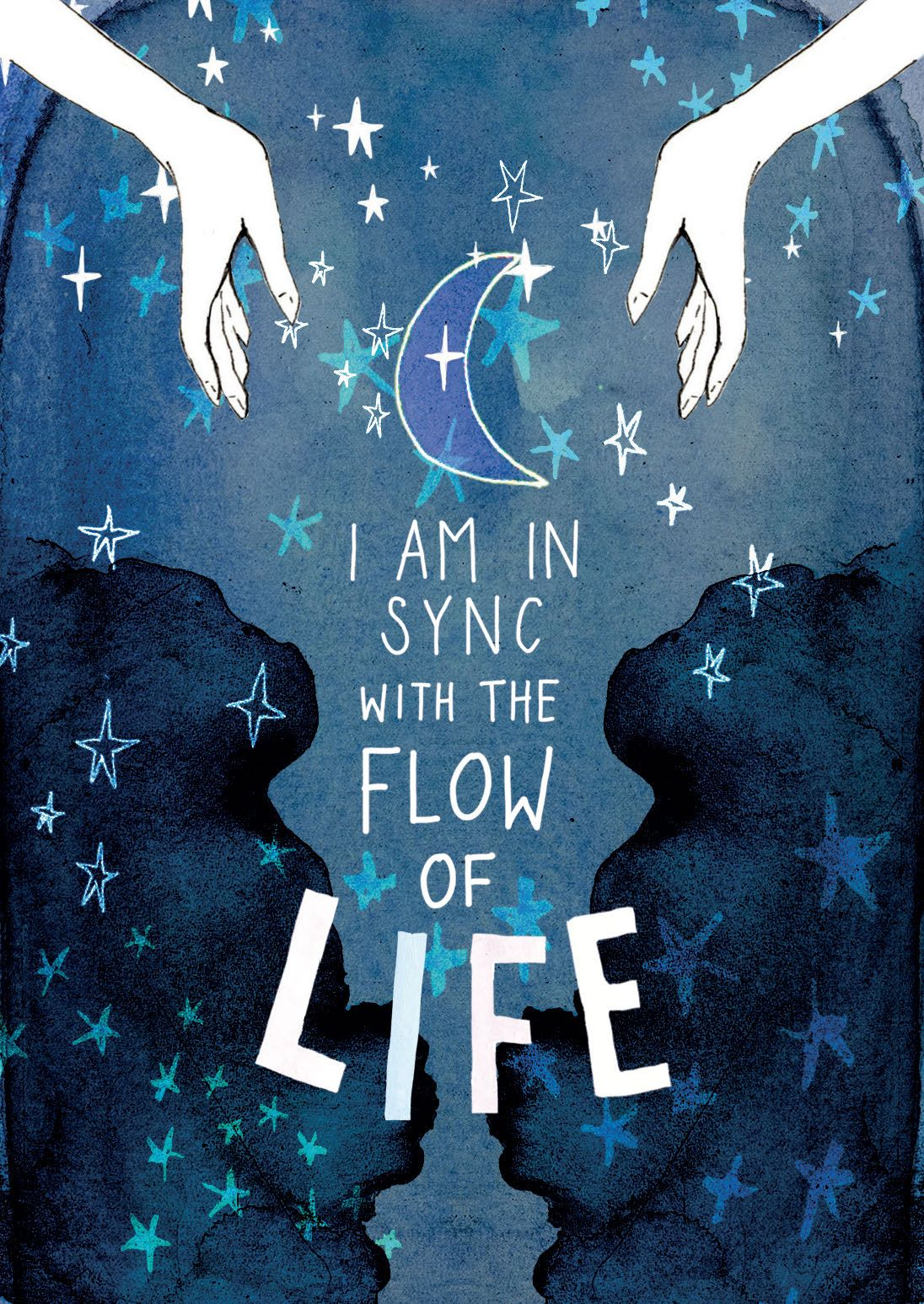 I AM IN SYNC WITH THE FLOW OF LIFE.