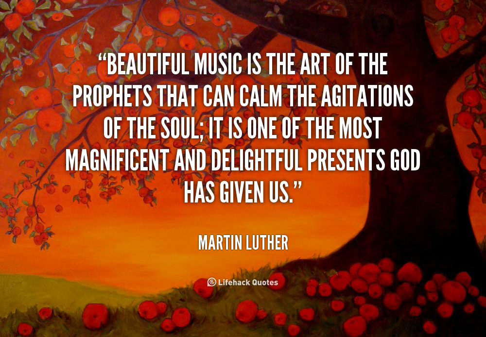 Music Quote Martin Luther For The Love Of Music Music Music