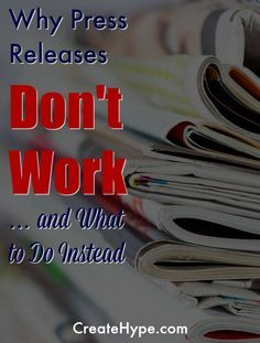 Why Press Releases Don't Work and What to Do Instead #GetPress - http://createhype.com/why-press-releases-dont-work-and-what-to-do-instead/